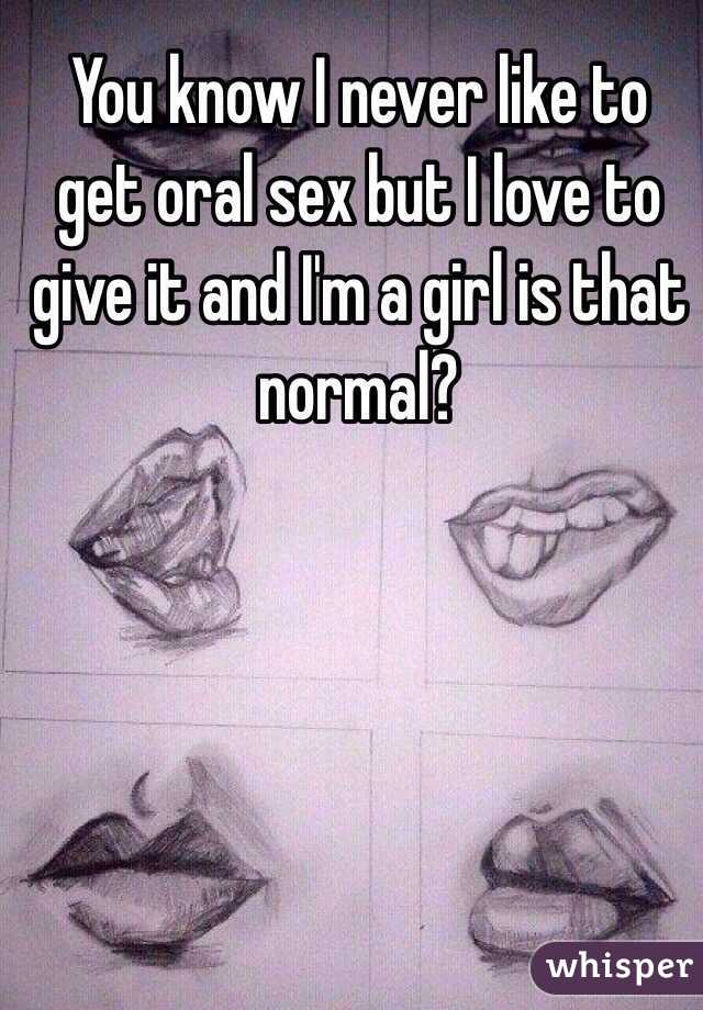 Girls love oral sex