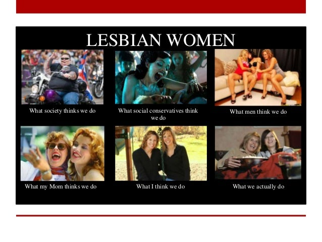 Lesbian what people think i do