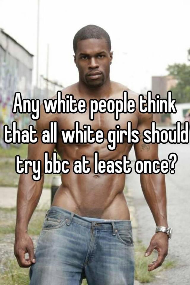 White girls and bbc