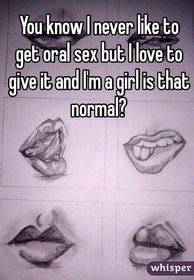 Girls love oral sex