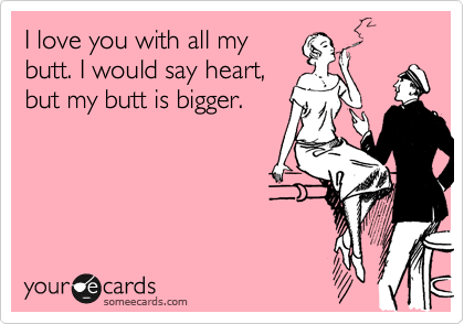 I love my butt