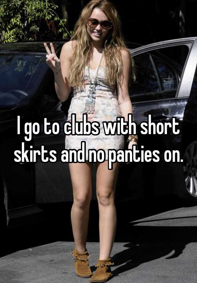 Short skirts and panties